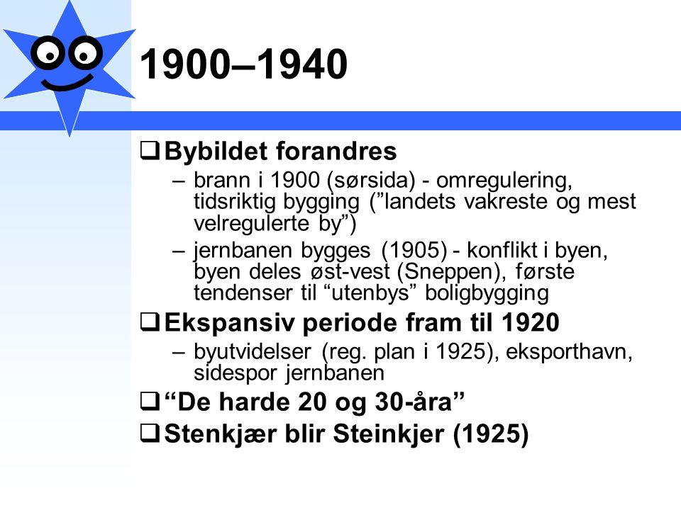 """1900–1940  Bybildet forandres –brann i 1900 (sørsida) - omregulering, tidsriktig bygging (""""landets vakreste og mest velregulerte by"""") –jernbanen bygg"""