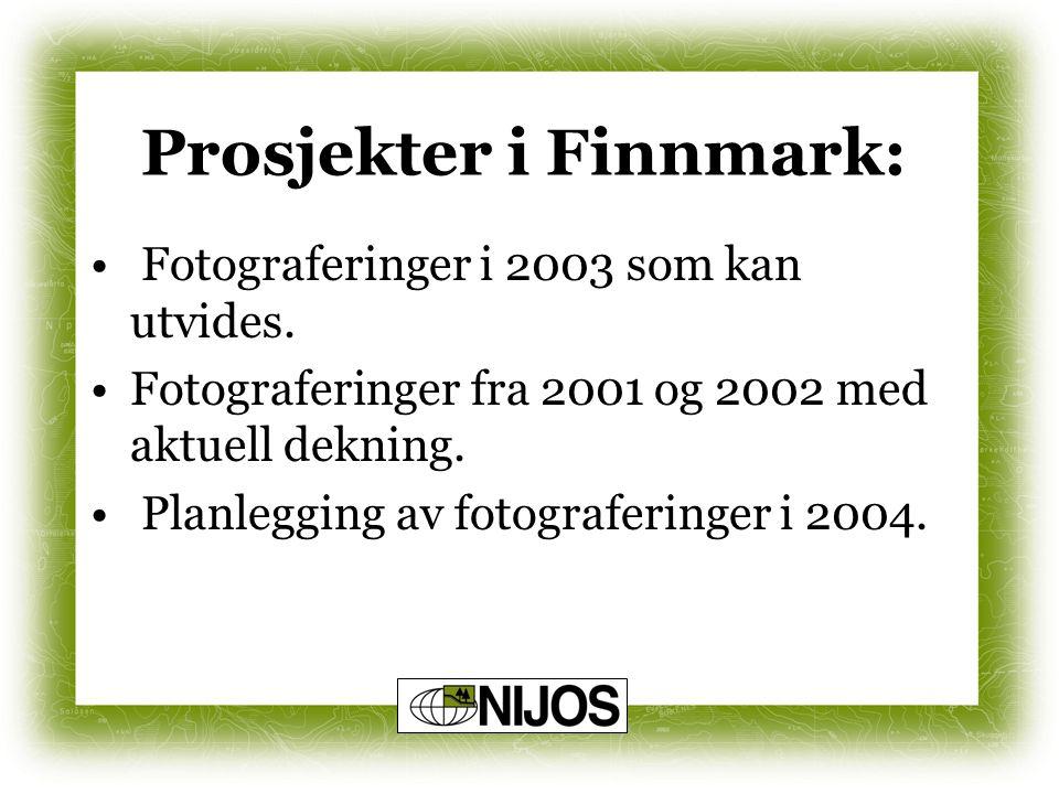 Prosjekter i Finnmark: Fotograferinger i 2003 som kan utvides. Fotograferinger fra 2001 og 2002 med aktuell dekning. Planlegging av fotograferinger i