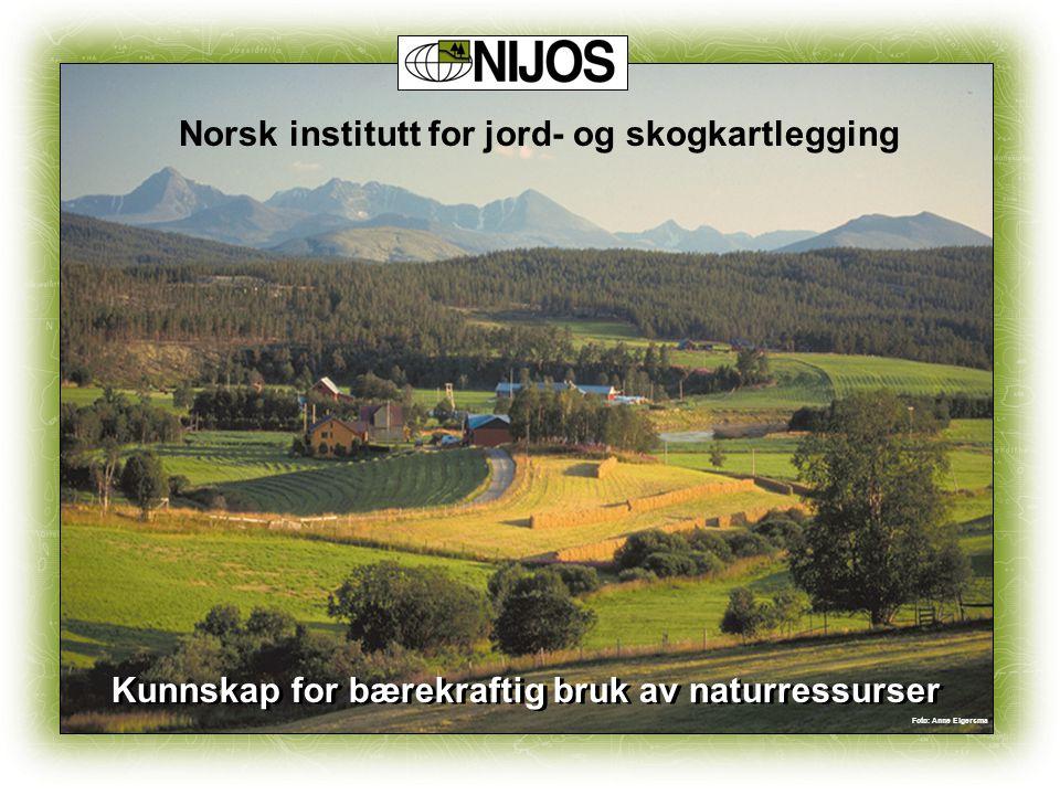 Kunnskap for bærekraftig bruk av naturressurser Norsk institutt for jord- og skogkartlegging Foto: Anne Elgersma