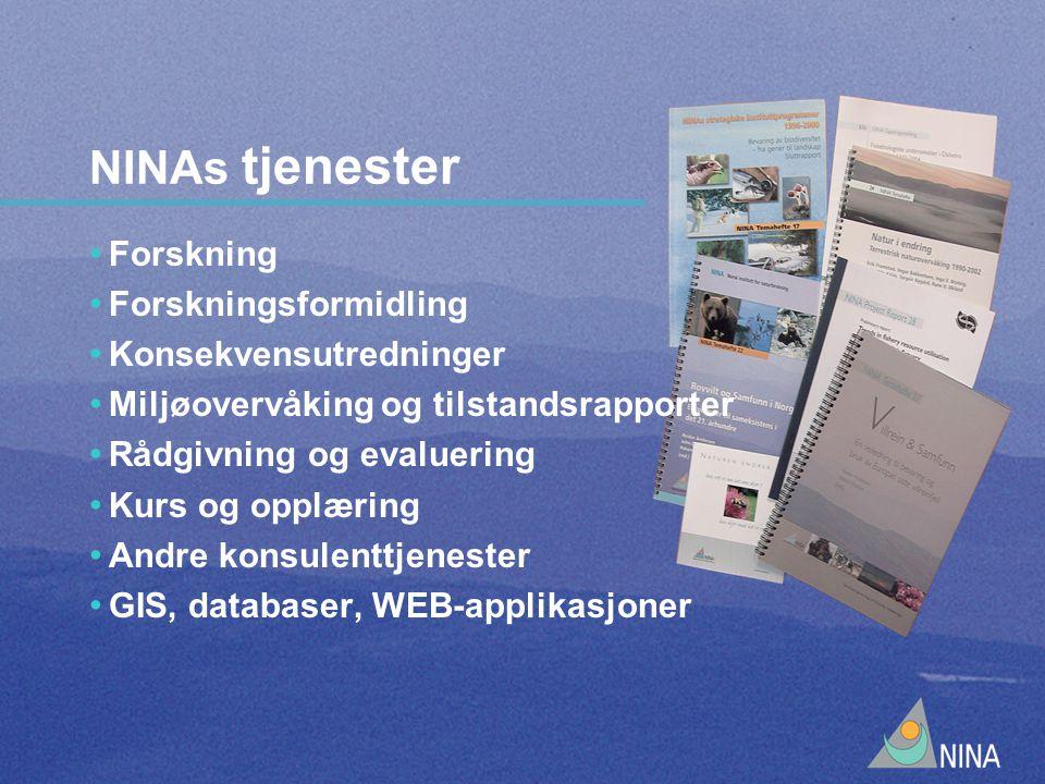 NINAs tjenester Forskning Forskningsformidling Konsekvensutredninger Miljøovervåking og tilstandsrapporter Rådgivning og evaluering Kurs og opplæring Andre konsulenttjenester GIS, databaser, WEB-applikasjoner