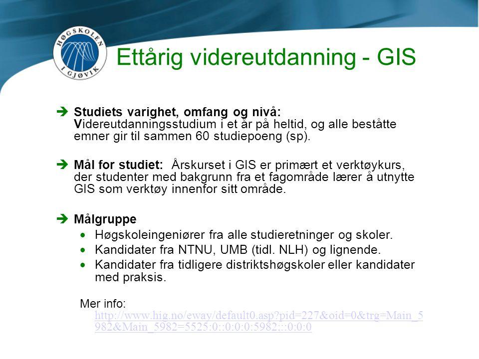 Ettårig videreutdanning - GIS èStudiets varighet, omfang og nivå: Videreutdanningsstudium i et år på heltid, og alle beståtte emner gir til sammen 60 studiepoeng (sp).