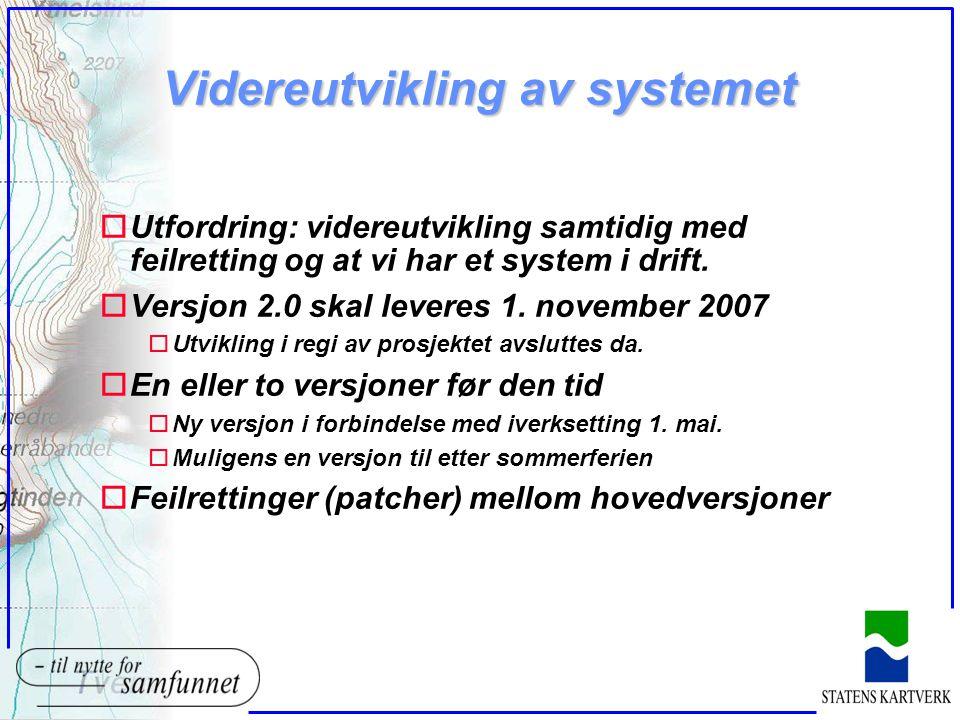 Videreutvikling av systemet oUtfordring: videreutvikling samtidig med feilretting og at vi har et system i drift.