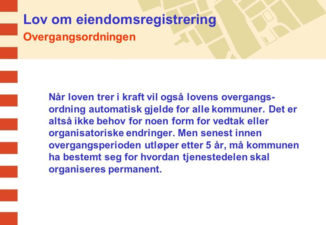 Lov om eiendomsregistrering Permanent organisering av tjenestedelen 1.Kommunen (avdelingen) søker om godkjenning som landmålerforetak.