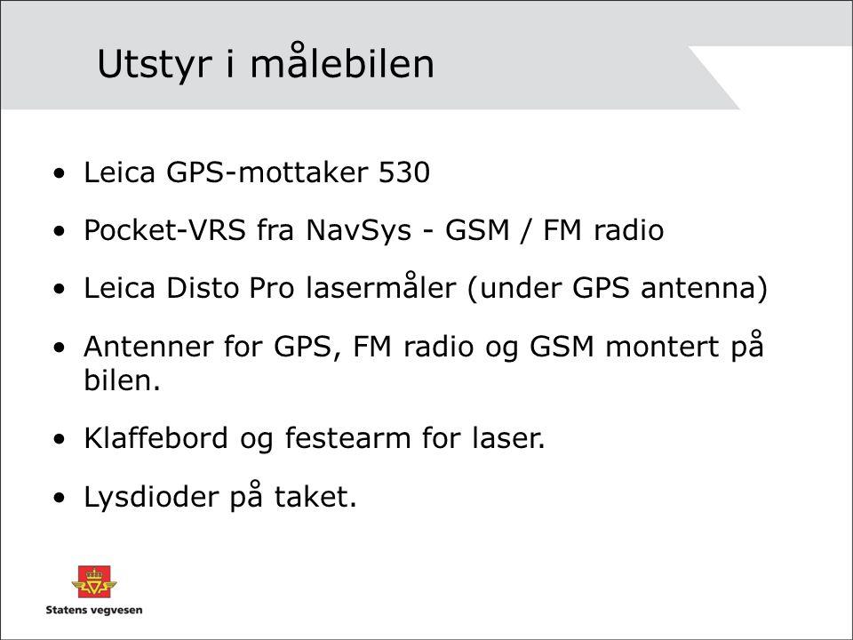 Utstyr i målebilen Leica GPS-mottaker 530 Pocket-VRS fra NavSys - GSM / FM radio Leica Disto Pro lasermåler (under GPS antenna) Antenner for GPS, FM radio og GSM montert på bilen.