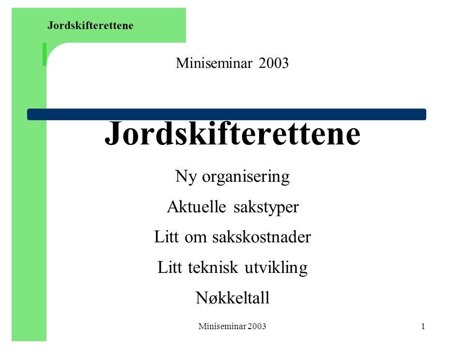 Miniseminar 200332 Nyere sakstyper Ekspropriasjonsjordskifte, jfr.