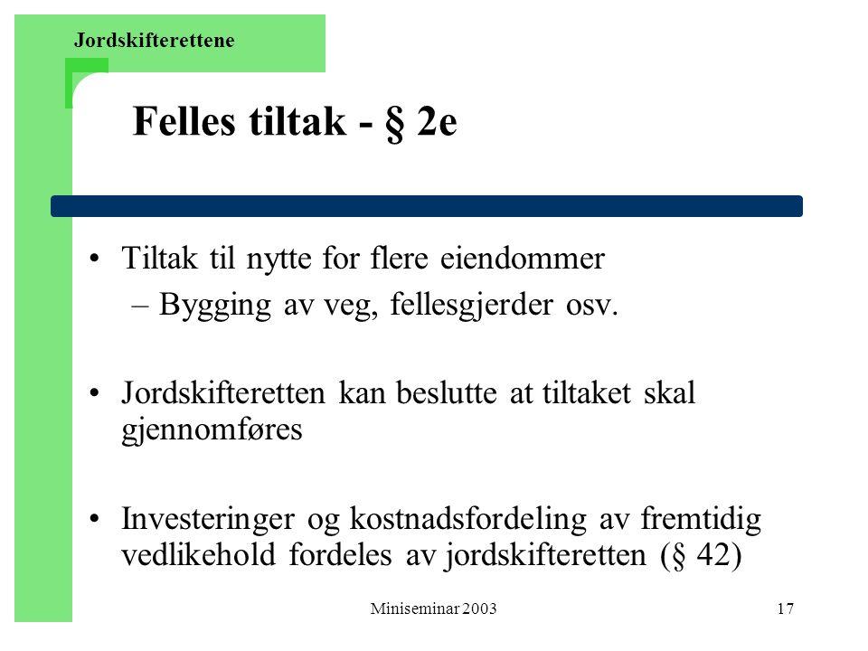 Miniseminar 200317 Felles tiltak - § 2e Tiltak til nytte for flere eiendommer –Bygging av veg, fellesgjerder osv.