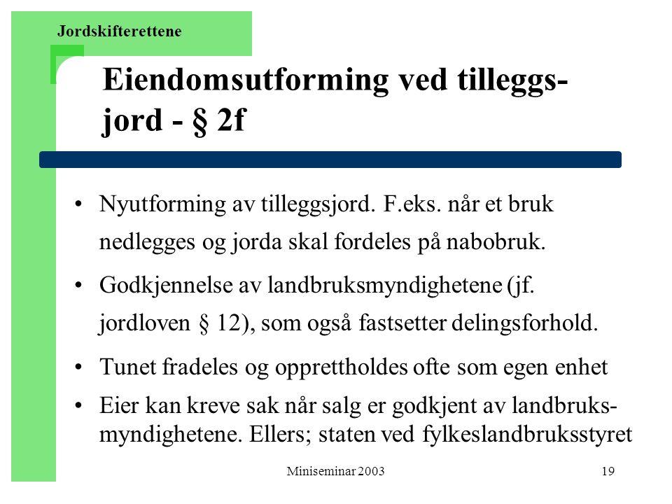Miniseminar 200319 Eiendomsutforming ved tilleggs- jord - § 2f Nyutforming av tilleggsjord.