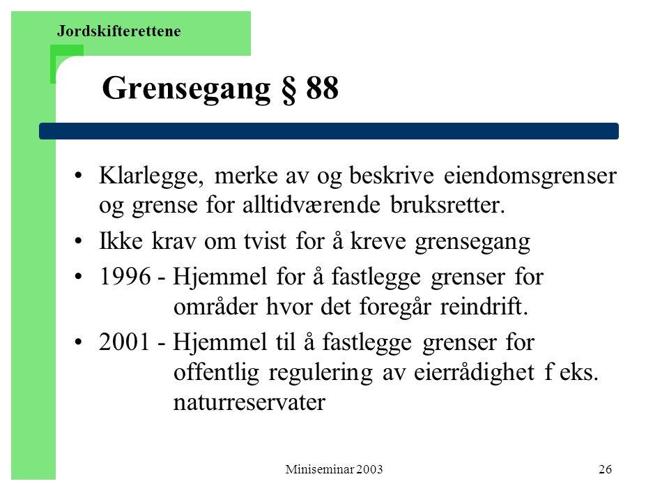 Miniseminar 200326 Grensegang § 88 Klarlegge, merke av og beskrive eiendomsgrenser og grense for alltidværende bruksretter.