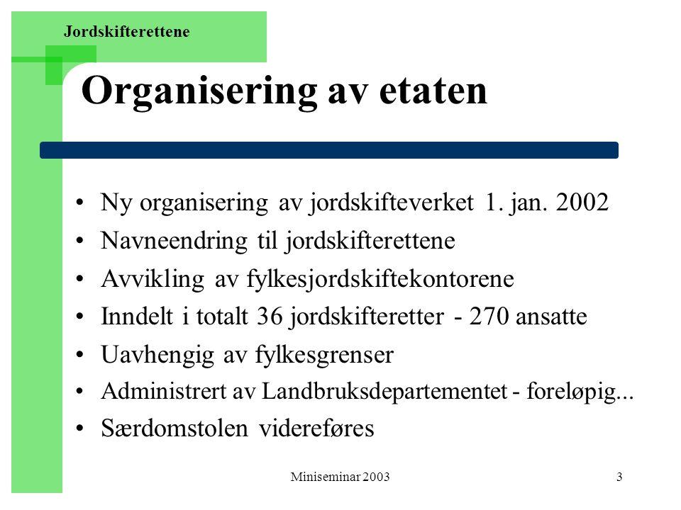 3 Jordskifterettene Organisering av etaten Ny organisering av jordskifteverket 1. jan. 2002 Navneendring til jordskifterettene Avvikling av fylkesjord