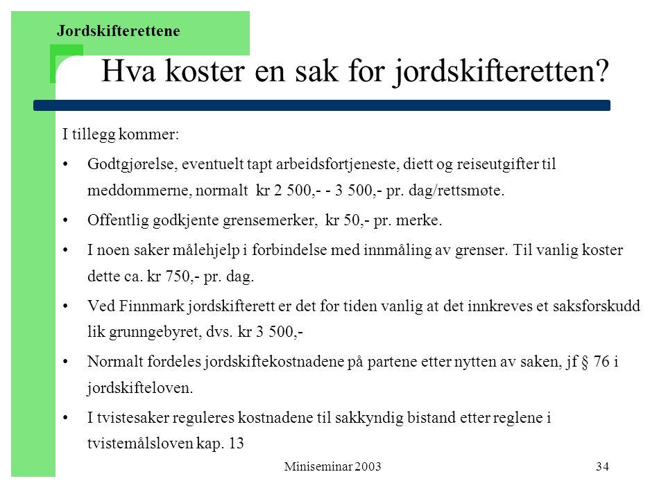 Miniseminar 200334 Hva koster en sak for jordskifteretten.
