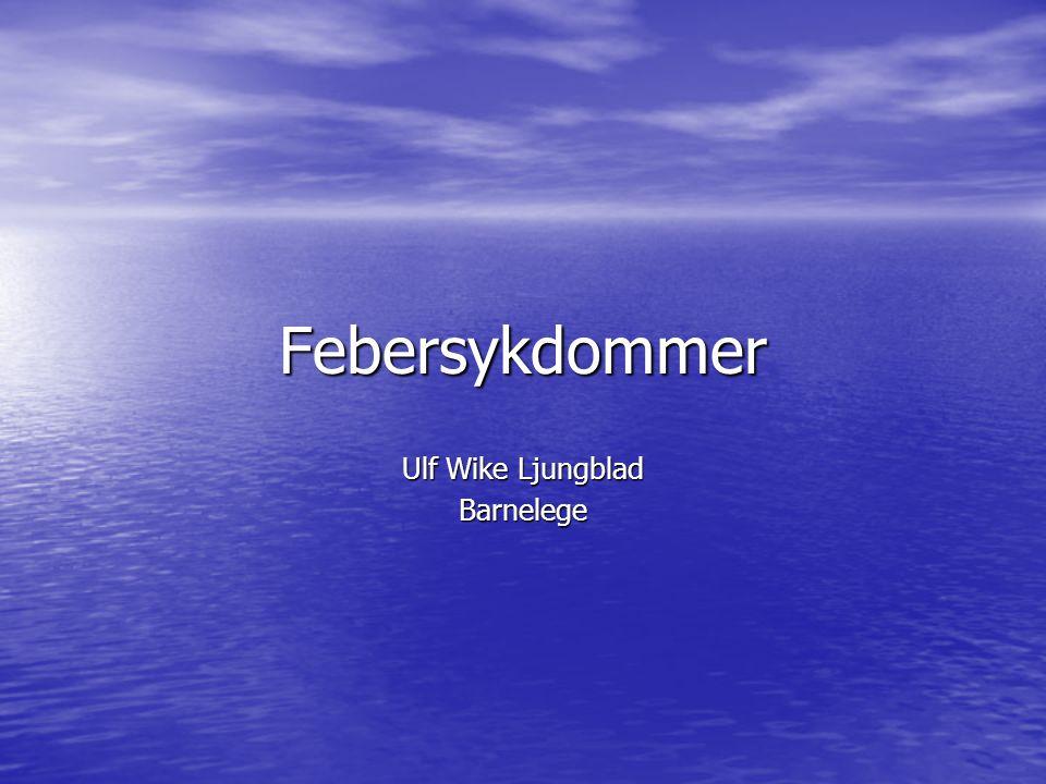 Febersykdommer Ulf Wike Ljungblad Barnelege