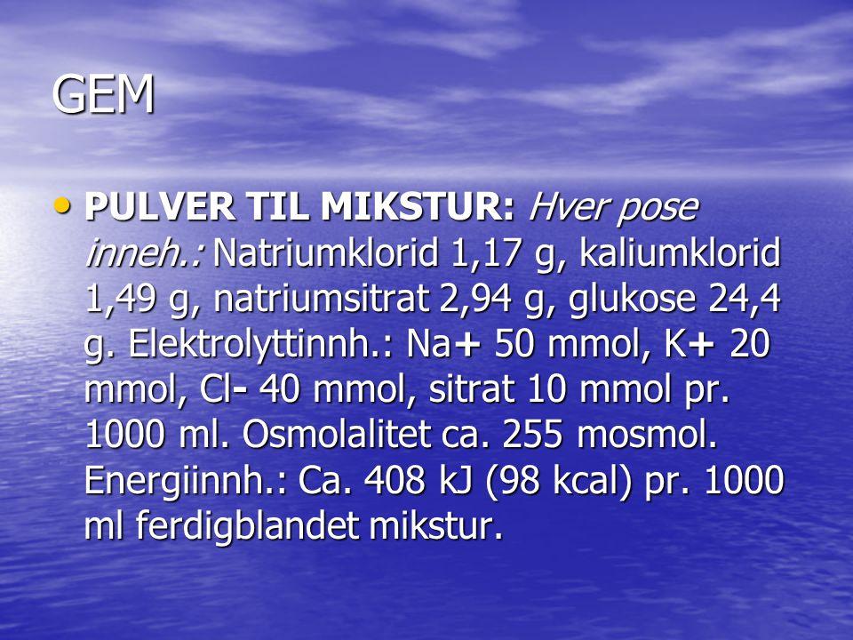 GEM PULVER TIL MIKSTUR: Hver pose inneh.: Natriumklorid 1,17 g, kaliumklorid 1,49 g, natriumsitrat 2,94 g, glukose 24,4 g. Elektrolyttinnh.: Na+ 50 mm