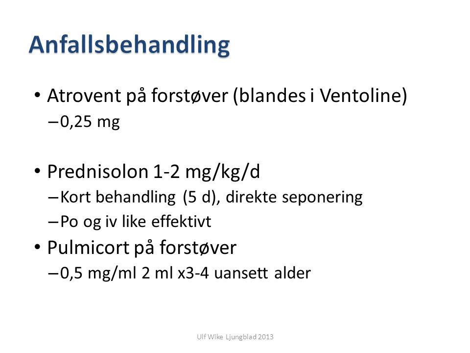 Ulf Wike Ljungblad 2013 Atrovent på forstøver (blandes i Ventoline) – 0,25 mg Prednisolon 1-2 mg/kg/d – Kort behandling (5 d), direkte seponering – Po
