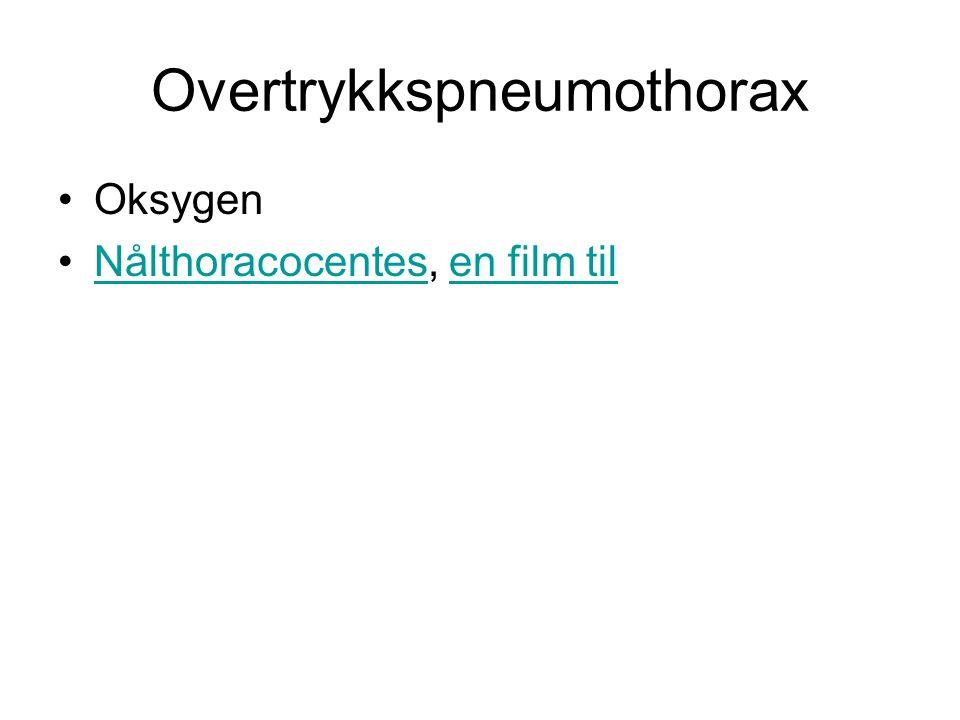 Overtrykkspneumothorax Oksygen Nålthoracocentes, en film tilNålthoracocentesen film til