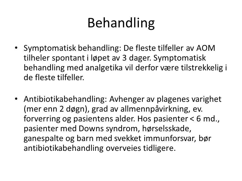Behandling Symptomatisk behandling: De fleste tilfeller av AOM tilheler spontant i løpet av 3 dager. Symptomatisk behandling med analgetika vil derfor