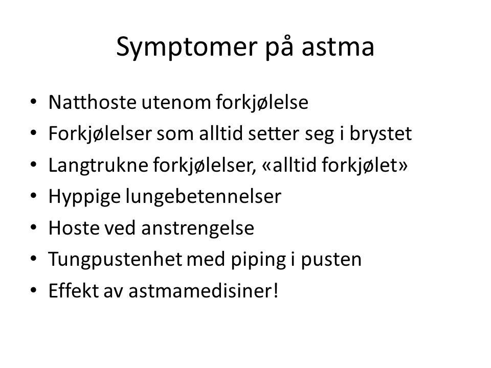 OM DET IKKE ER ASTMA? Hva kan det være...
