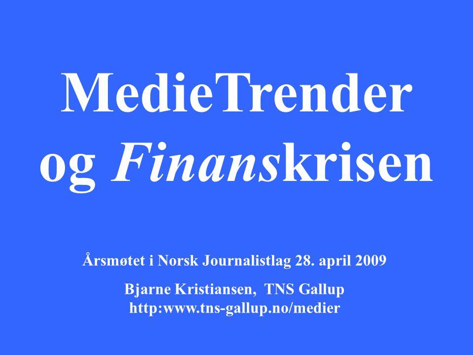 MedieTrender og Finanskrisen Årsmøtet i Norsk Journalistlag 28.