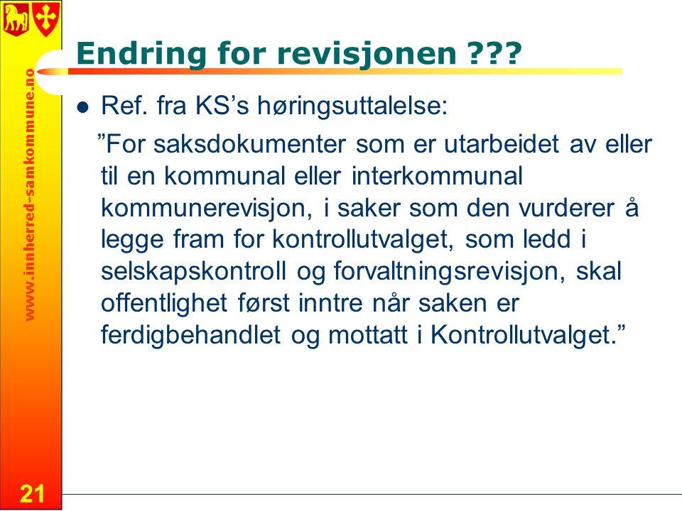 """www.innherred-samkommune.no 21 Endring for revisjonen ??? Ref. fra KS's høringsuttalelse: """"For saksdokumenter som er utarbeidet av eller til en kommun"""