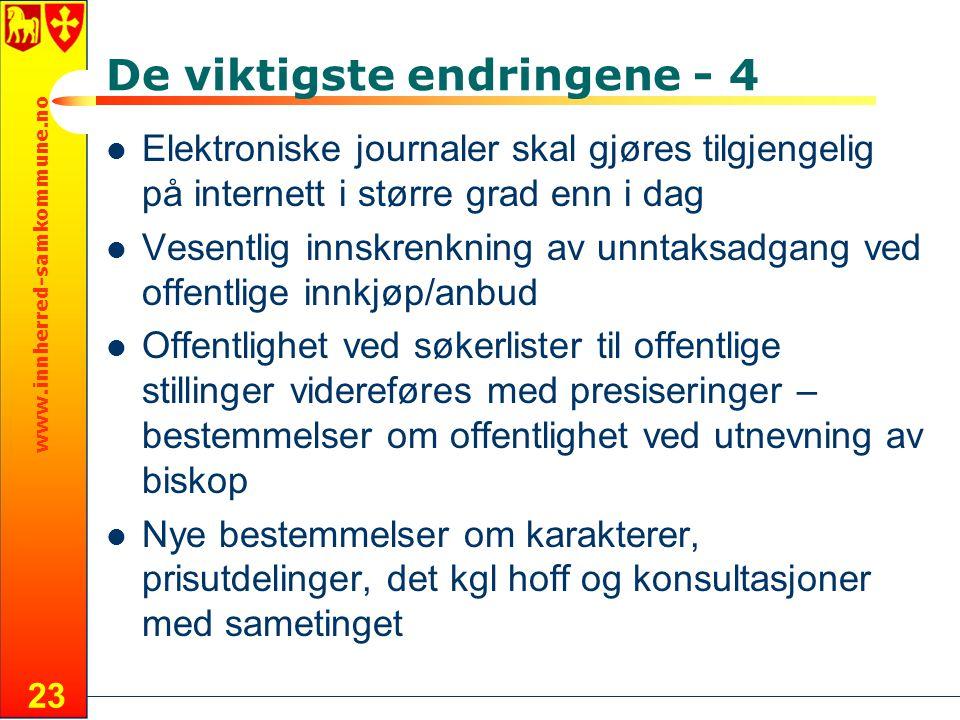 www.innherred-samkommune.no 23 De viktigste endringene - 4 Elektroniske journaler skal gjøres tilgjengelig på internett i større grad enn i dag Vesent