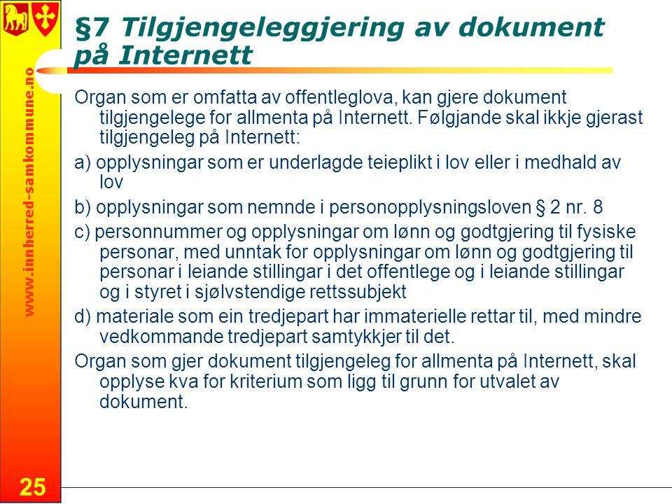 www.innherred-samkommune.no 25 §7 Tilgjengeleggjering av dokument på Internett Organ som er omfatta av offentleglova, kan gjere dokument tilgjengelege