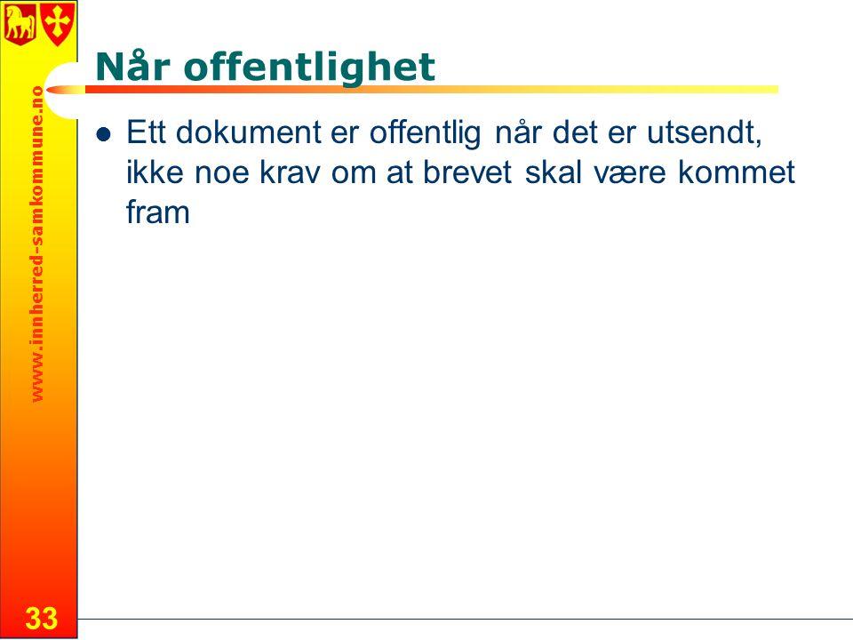 www.innherred-samkommune.no 33 Når offentlighet Ett dokument er offentlig når det er utsendt, ikke noe krav om at brevet skal være kommet fram
