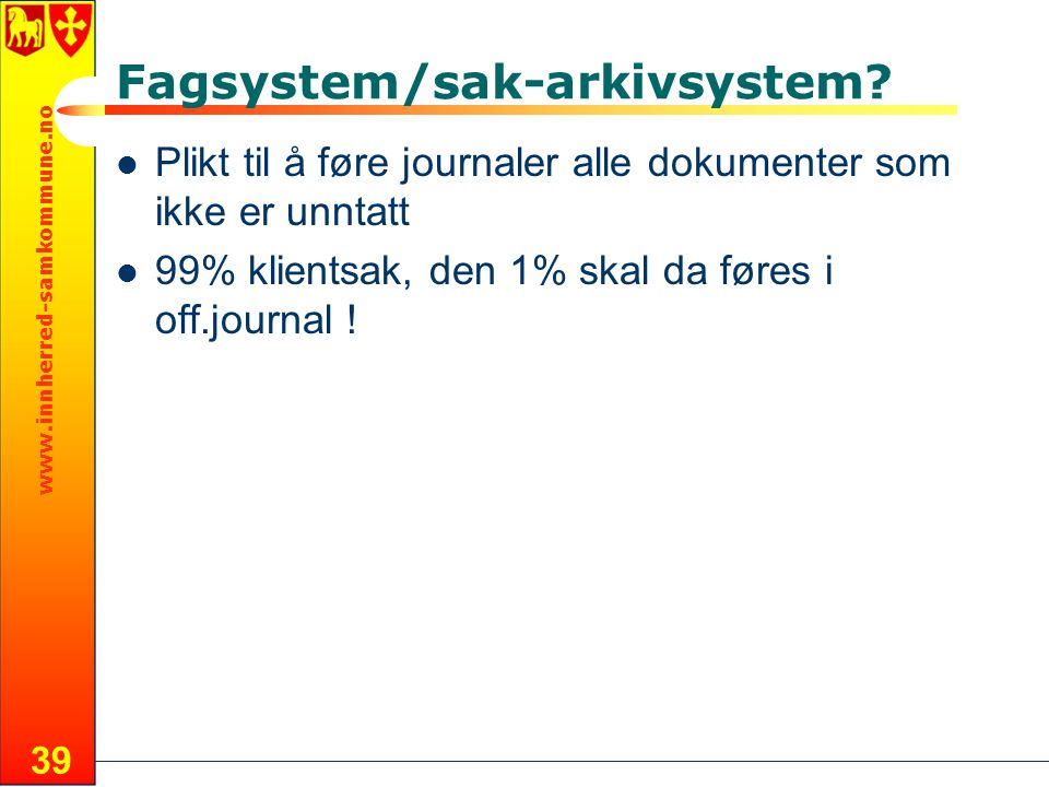 www.innherred-samkommune.no 39 Fagsystem/sak-arkivsystem.