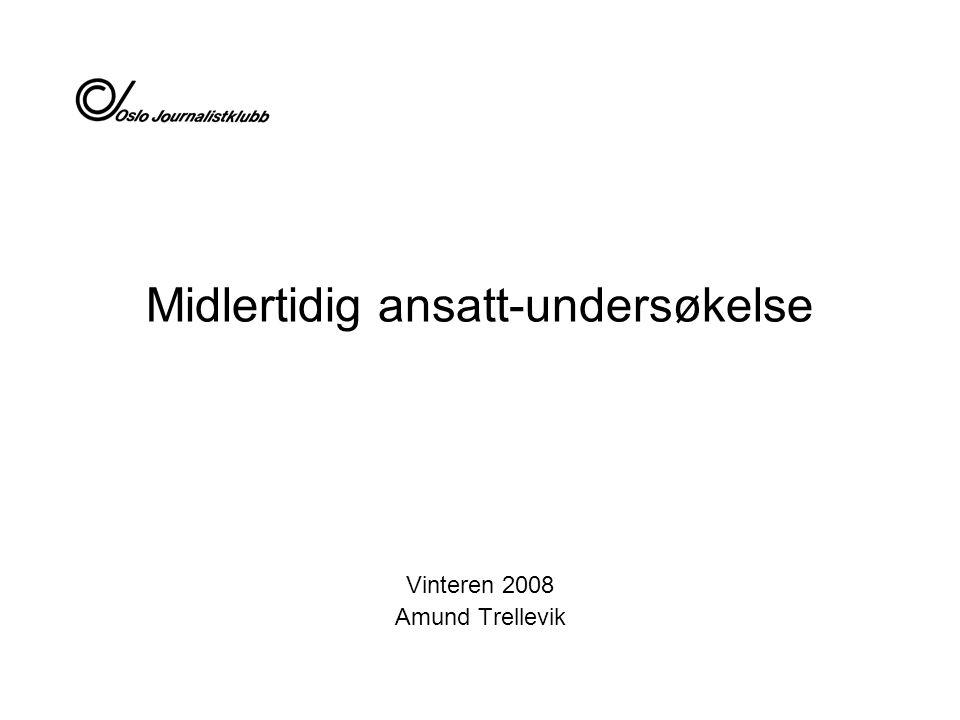 Midlertidig ansatt-undersøkelse Vinteren 2008 Amund Trellevik