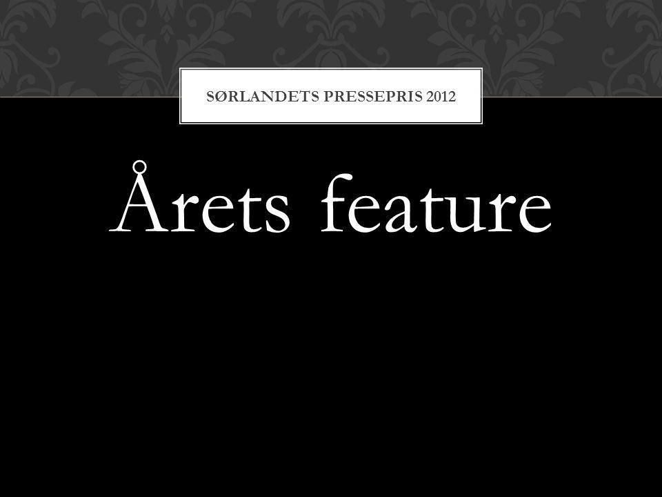 Årets feature SØRLANDETS PRESSEPRIS 2012