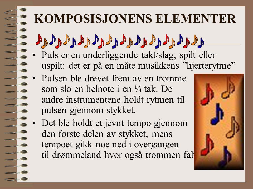 """KOMPOSISJONENS ELEMENTER Puls er en underliggende takt/slag, spilt eller uspilt: det er på en måte musikkens """"hjerterytme"""" Pulsen ble drevet frem av e"""