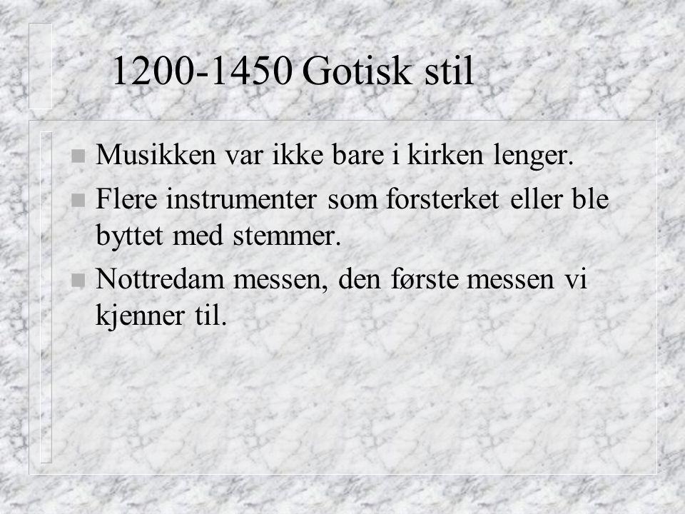 Renessansen 1450-1600 n Ikke lenger kirken som styrer musikken, grunnet mer penger privat n Velutviklede instrumenter, som dannet dur og moll n Polyfoni, hver stemme er selvstendig n Madrigal, verdslig korform, 4-5 stemmer, litt på kanten kjærlighetssanger.