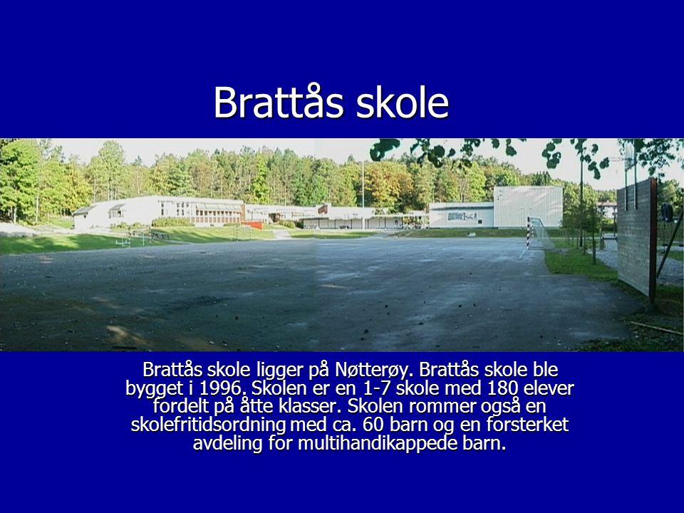 Brattås skole Brattås skole ligger på Nøtterøy. Brattås skole ble bygget i 1996. Skolen er en 1-7 skole med 180 elever fordelt på åtte klasser. Skolen