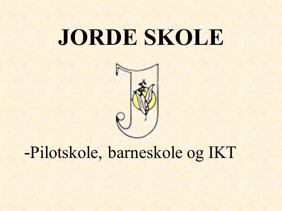 JORDE SKOLE - Pilotskole, barneskole og IKT