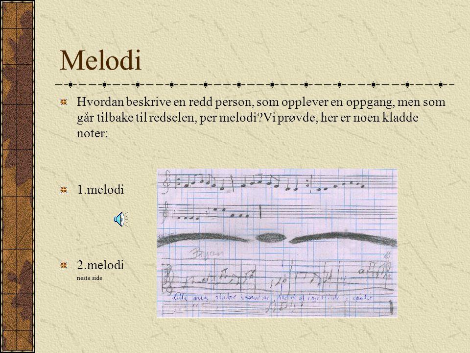 Form, tekstur (instr.besetning) rytme, puls og tempo Pianoakkorder, trommer tidlig i fasen Få instrumenter, rolig, dyster stemning Ett rolig tempo Tro