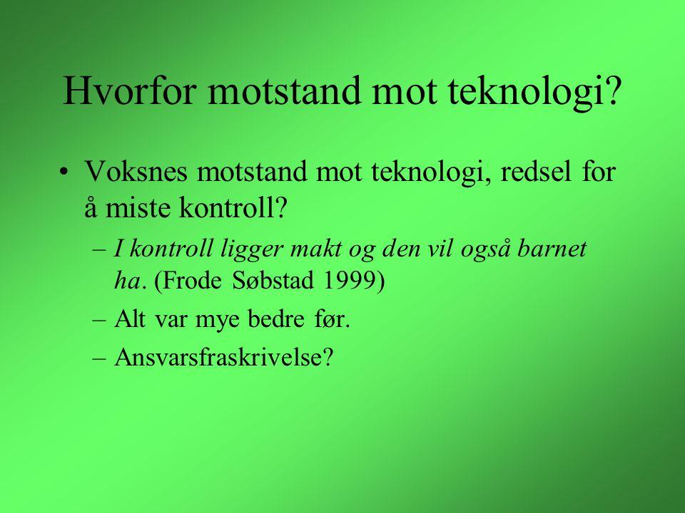 Hvorfor motstand mot teknologi. Voksnes motstand mot teknologi, redsel for å miste kontroll.