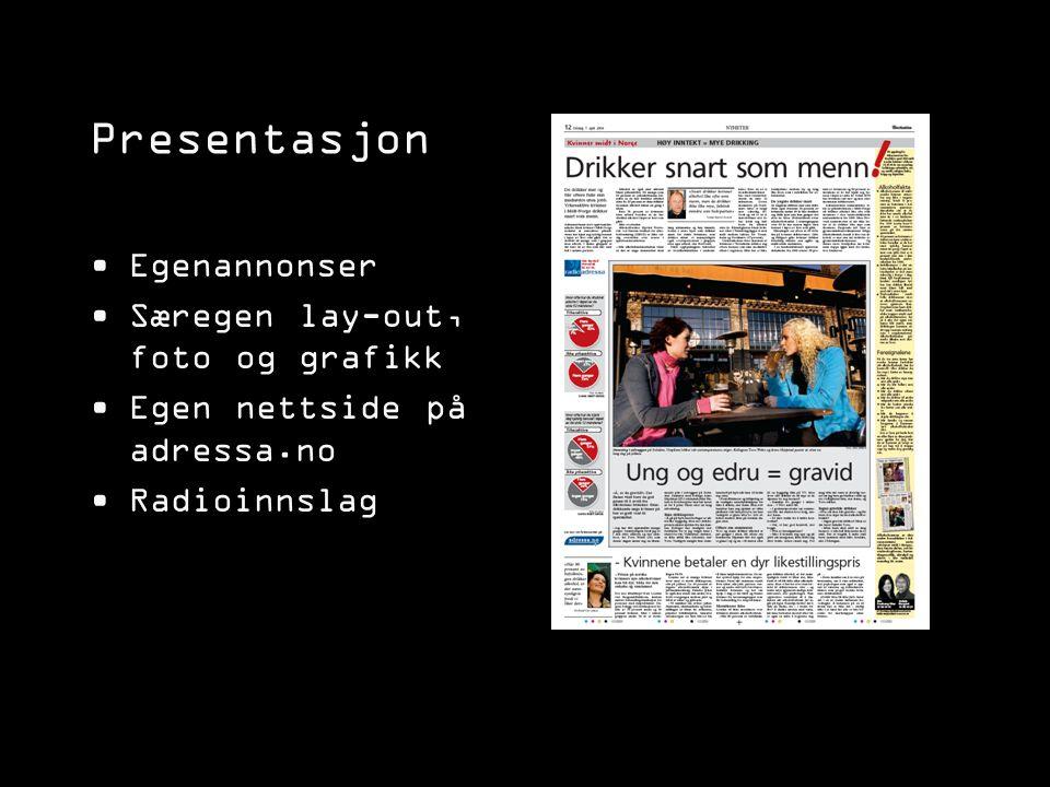 Presentasjon Egenannonser Særegen lay-out, foto og grafikk Egen nettside på adressa.no Radioinnslag