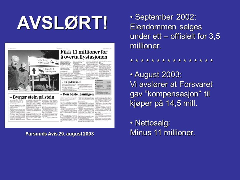 AVSLØRT! Farsunds Avis 29. august 2003 September 2002: Eiendommen selges under ett – offisielt for 3,5 millioner. September 2002: Eiendommen selges un