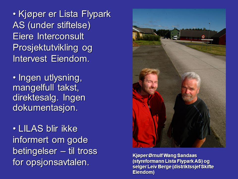 Kjøper Ørnulf Wang Sandaas (styreformann Lista Flypark AS) og selger Leiv Berge (distriktssjef Skifte Eiendom) Kjøper er Lista Flypark AS (under stift