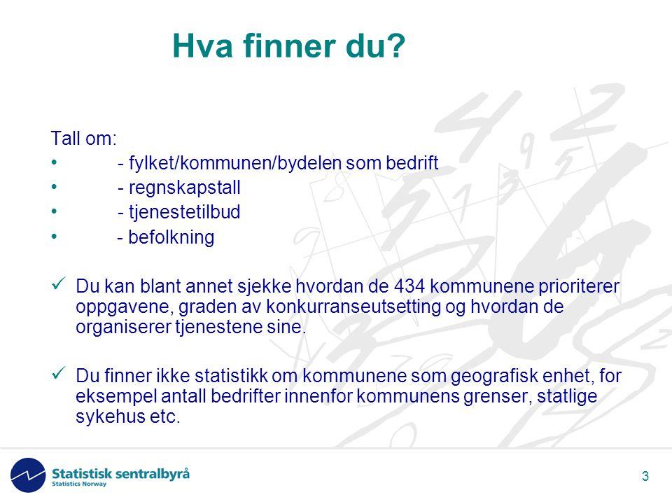 4 Fakta fra årets rapportering Regnskapstallene bygger på rapporter fra alle fylkeskommunene og 71,7 prosent av kommunene.