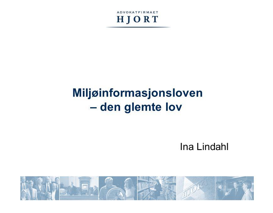 Miljøinformasjonsloven – den glemte lov Ina Lindahl