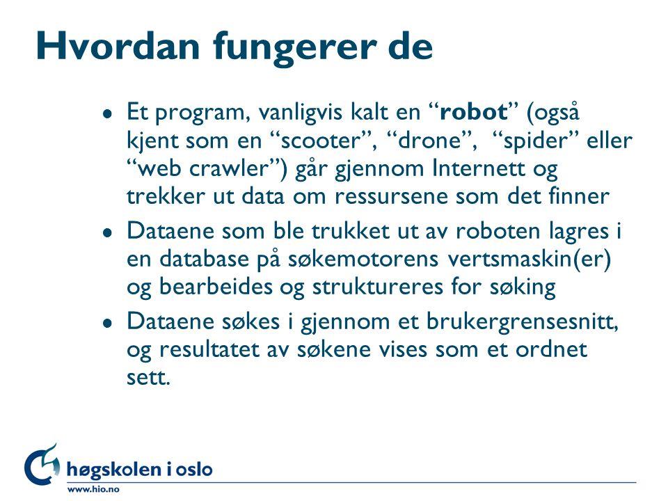"""Hvordan fungerer de l Et program, vanligvis kalt en """"robot"""" (også kjent som en """"scooter"""", """"drone"""", """"spider"""" eller """"web crawler"""") går gjennom Internett"""