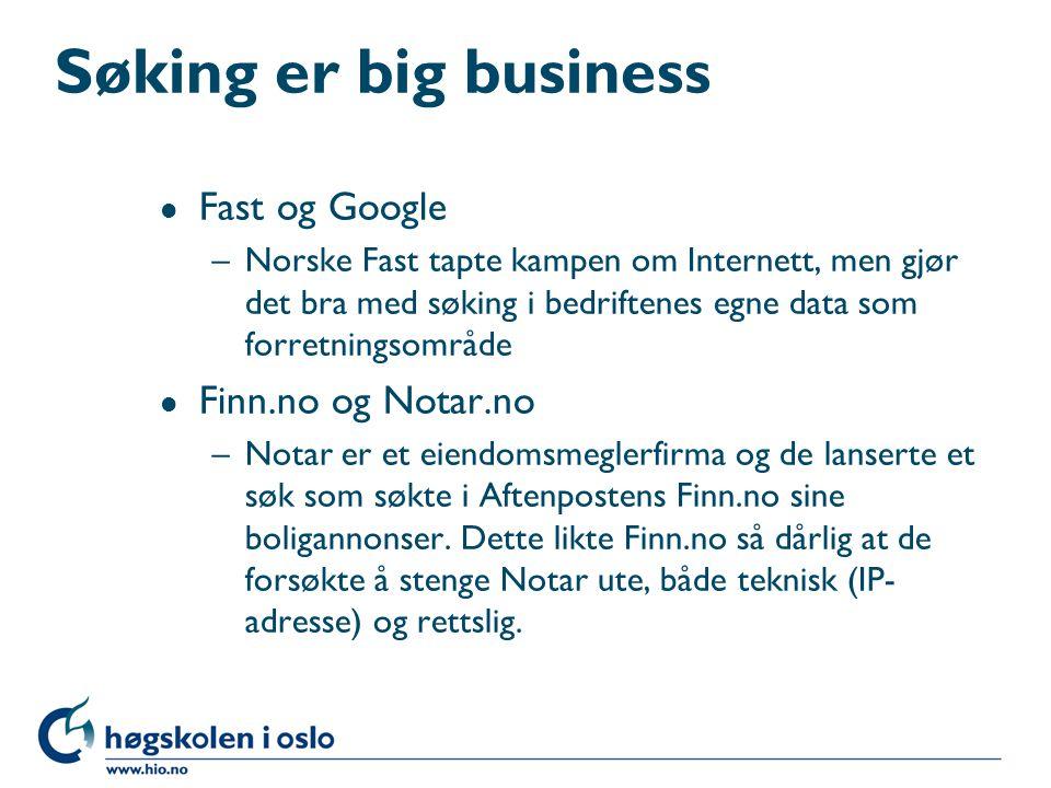 Søking er big business l Fast og Google –Norske Fast tapte kampen om Internett, men gjør det bra med søking i bedriftenes egne data som forretningsomr