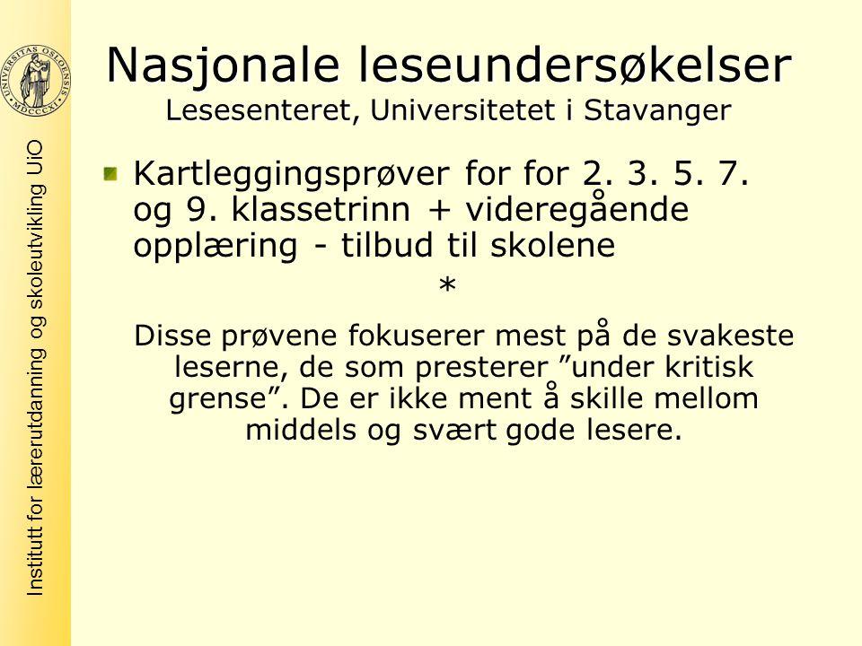 Institutt for lærerutdanning og skoleutvikling UiO Nasjonale leseundersøkelser Lesesenteret, Universitetet i Stavanger Kartleggingsprøver for for 2. 3