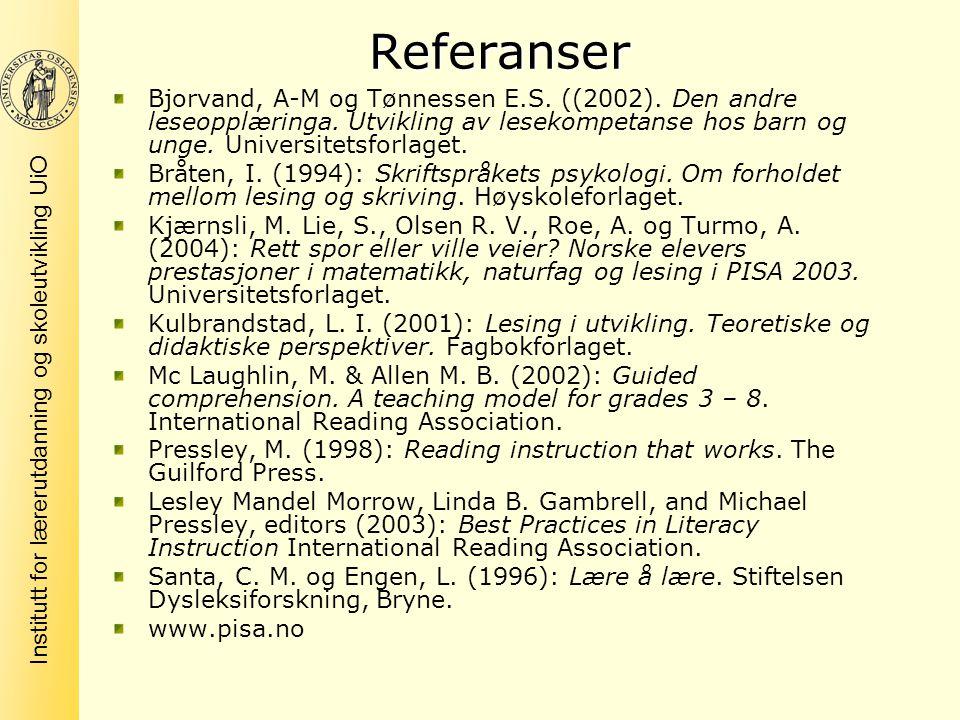Institutt for lærerutdanning og skoleutvikling UiO Referanser Bjorvand, A-M og Tønnessen E.S. ((2002). Den andre leseopplæringa. Utvikling av lesekomp