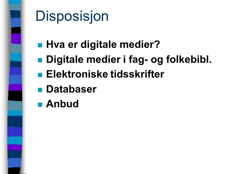 Disposisjon n Hva er digitale medier. n Digitale medier i fag- og folkebibl.