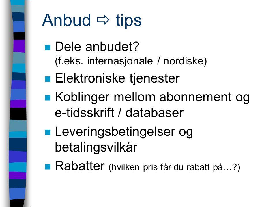 Anbud  tips n Dele anbudet. (f.eks.