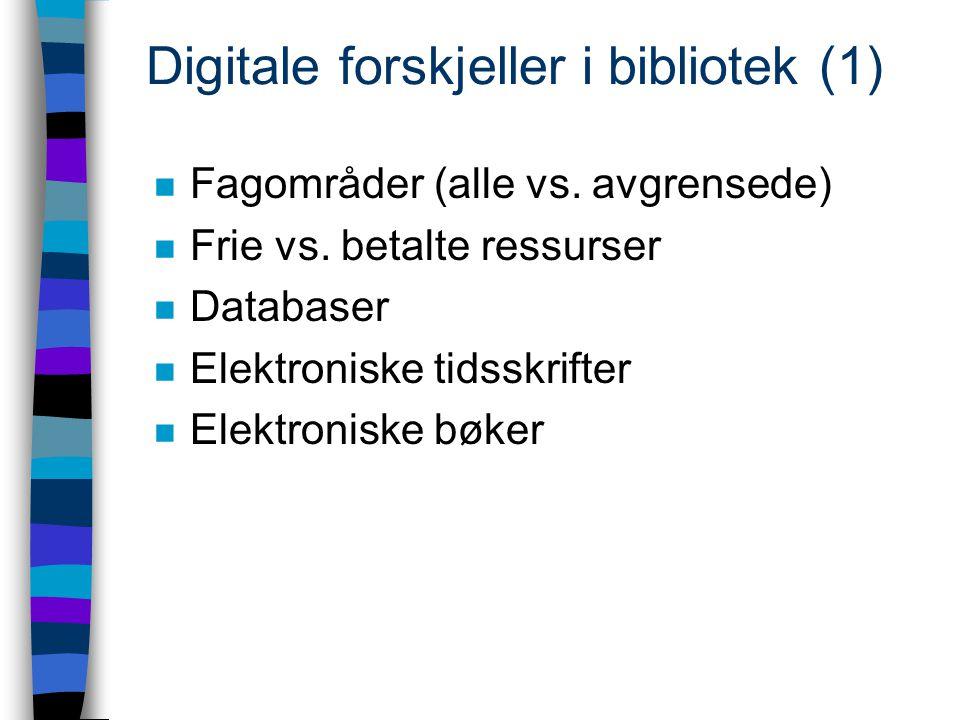 Digitale forskjeller i bibliotek (2) n Adgangskontroll for betalte ressurser n Konsortieavtaler n Samarbeid n Budsjett osv.