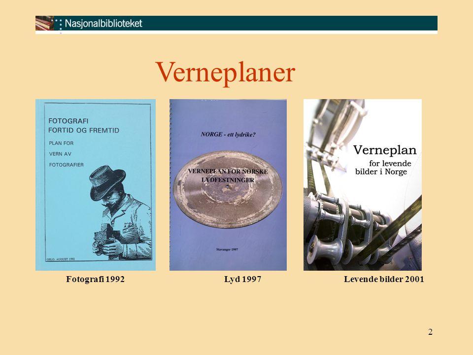 2 Fotografi 1992 Lyd 1997 Levende bilder 2001 Verneplaner