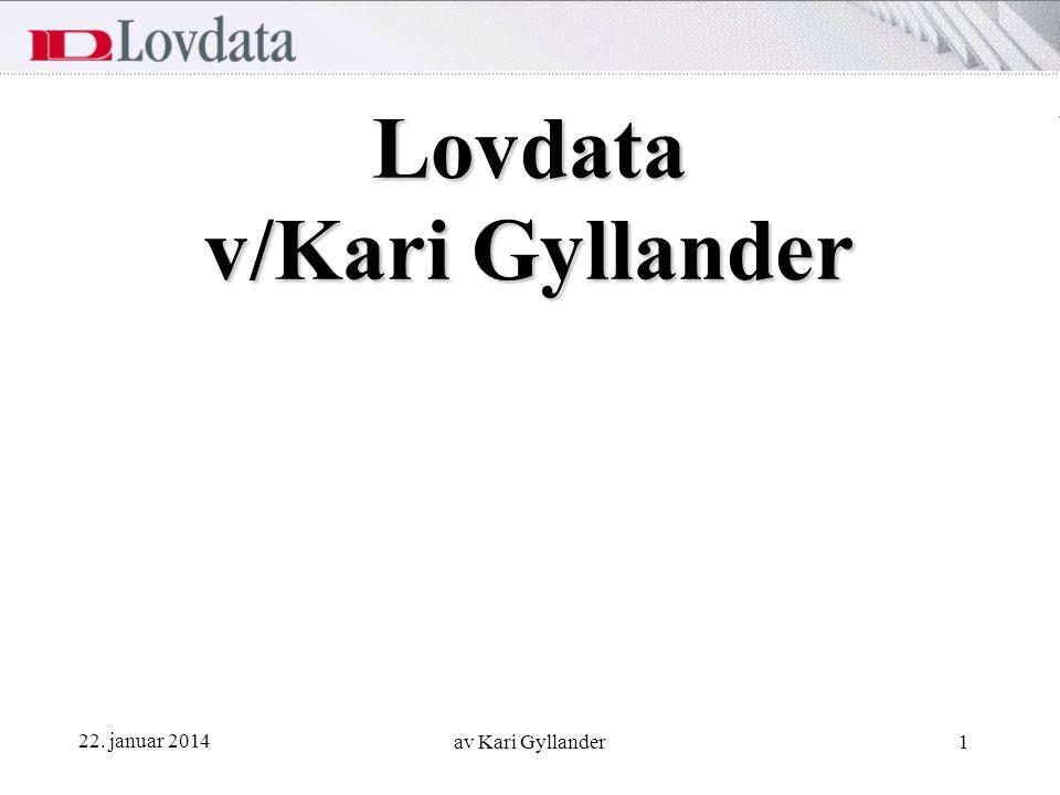22. januar 2014 av Kari Gyllander1 Lovdata v/Kari Gyllander