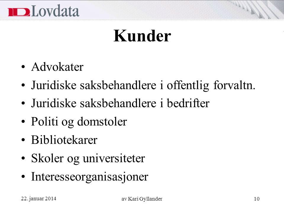 22. januar 2014 av Kari Gyllander10 Kunder Advokater Juridiske saksbehandlere i offentlig forvaltn. Juridiske saksbehandlere i bedrifter Politi og dom