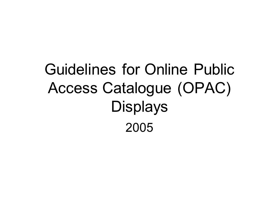 Guidelines for Online Public Access Catalogue (OPAC) Displays 2005